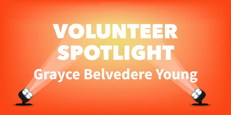 Volunteer Spotlight Grayce Belvedere Young