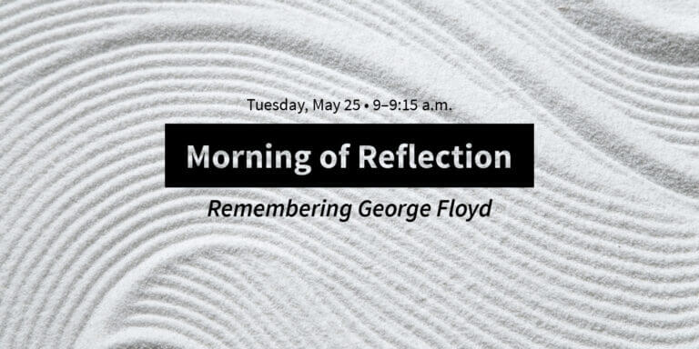 Morning of Reflection Remembering George Floyd