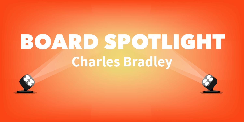 Board Spotlight: Charles Bradley