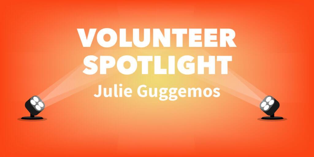 Volunteer Spotlight: Julie Guggemos