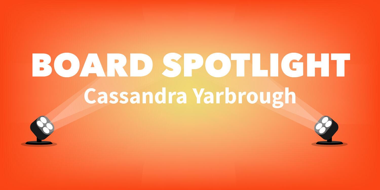 Board spotlight: Cassandra Yarbrough